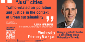 """Just"" Cities: Traffic-related Air Pollution and Justice in the Context of Urban Sustainability @ Trinity College, George Ignatieff Theatre"